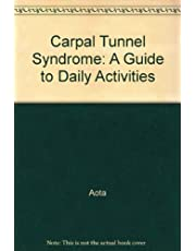 Carpal Tunnel Syndrome: A Guide to Daily Activities