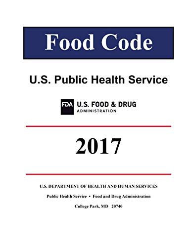 FDA Food Code 2017 by United States Government Food and Drug Administration