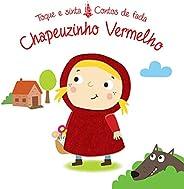 Chapeuzinho vermelho : Toque e sinta contos de fada