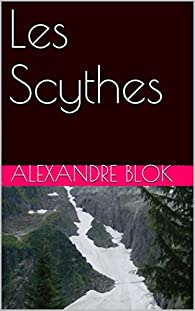 Les Scythes par Alexandre Blok