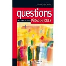 Questions pédagogiques - Encyclopédie historique : Encyclopédie historique (Pédagogie en devenir) (French Edition)