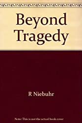Beyond tragedy;: Essays on the Christian Interpretation of History,