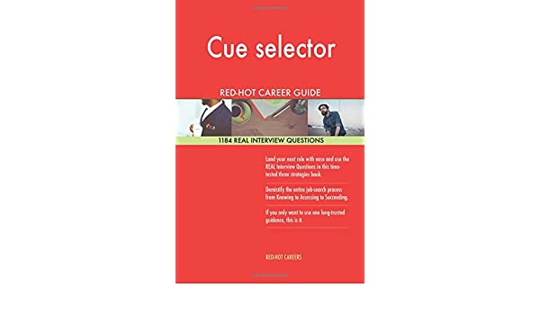 Cue Selector Red Hot Career Guide 1184 Real Interview Questions