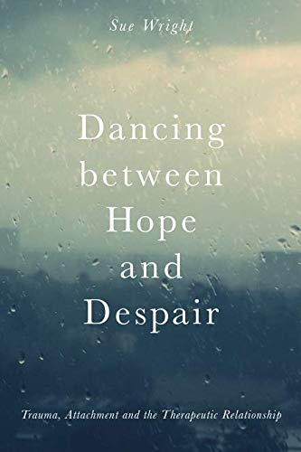 Dancing between Hope and Despair: Trauma, Attachment and the Therapeutic - Globe Dancing