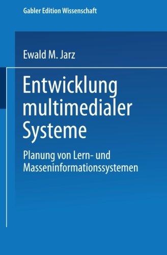 Entwicklung multimedialer Systeme: Planung von Lern- und Masseninformationssystemen (German Edition) by Deutscher Universitätsverlag