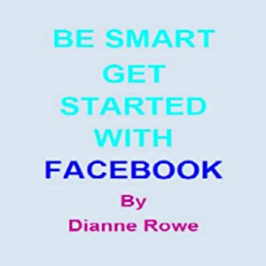 Be Smart: Get Started with Facebook Audiobook