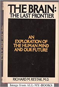 the last frontier understanding the human The human brain—a mere lump of jelly inside your cranial vault—can contemplate the vastness of interstellar space and this time concerning self awareness, the last frontier that have contributed much more to our understanding of the nature of the human self than neuroscience.