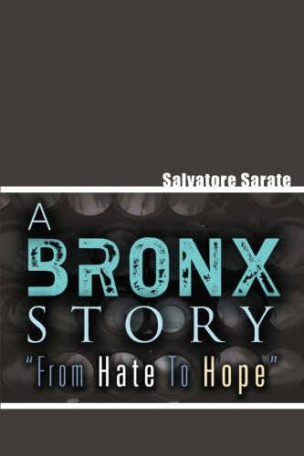"A BRONX STORY ""FROM HATE TO HOPE"""
