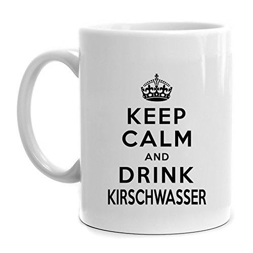 Kirschwasser Drinks (Eddany Keep calm and drink Kirschwasser Mug)