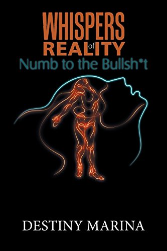 Whispers of Reality: Numb to the Bullsh*t