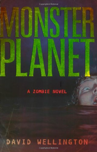 Monster Planet: A Zombie Novel