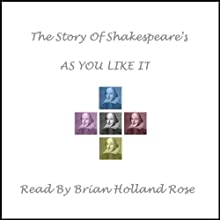 The Story of Shakespeare's As You Like It Audiobook by William Shakespeare Narrated by Brian Holland Rose