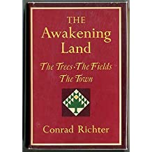 The Awakening Land: The Trees, The Fields, & The Town