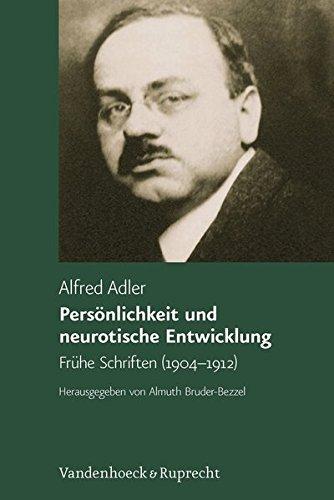 Persönlichkeit und neurotische Entwicklung. Frühe Schriften (1904-1912)