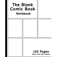 Blank Comic Book: 7.5 x 9.25, 130 Pages, comic panel,For drawing your own comics, idea and design sketchbook,for artists of all levels