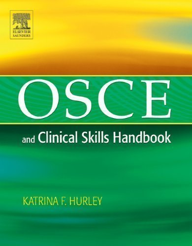 OSCE and Clinical Skills Handbook by Hurley MD MHI FRCPC, Katrina F. published by Saunders Canada (2005)