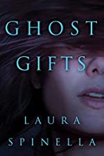 Ghost Gifts (A Ghost Gifts Novel Book 1)