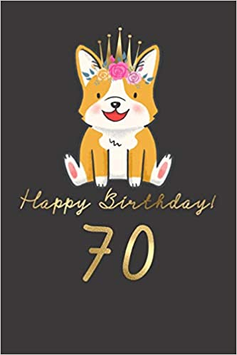 Happy Birthday 70 70th Gift Book For Messages Wishes Journaling And Drawings Dog Lovers Doggy 9781797043777 Amazon