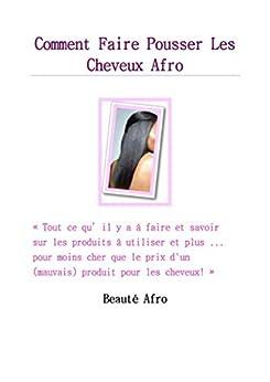 comment faire pousser les cheveux afro guide sur les produits naturels et les. Black Bedroom Furniture Sets. Home Design Ideas