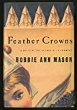 Feather Crowns, Mason, Bobbie Ann, 0060167807