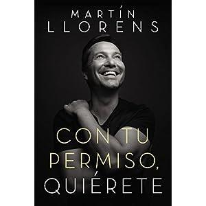 Con tu permiso. Quiérete: Atrévete a descubrir la divina belleza de tu presencia de Martín Llorens | Letras y Latte
