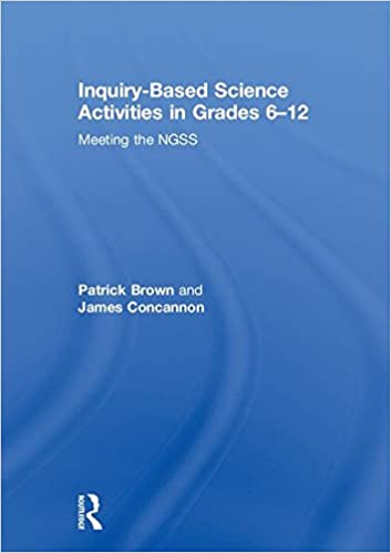 Book Inquiry-Based Science Activities in Grades 6-12: Meeting the NGSS