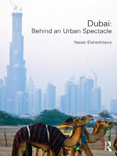 Dubai: Behind an Urban Spectacle (Planning, History and Environment - Chinese Spectacles