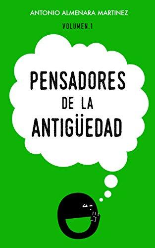 Pensadores De La antigüedad: Historia de la Filosofia (pensadores de la humanidad nº 1) (Spanish Edition)