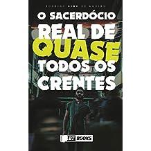 O sacerdócio real de quase todos os crentes (Portuguese Edition)