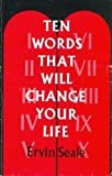 Ten Words That Will Change Your Life, Ervin Seale, 0911336389