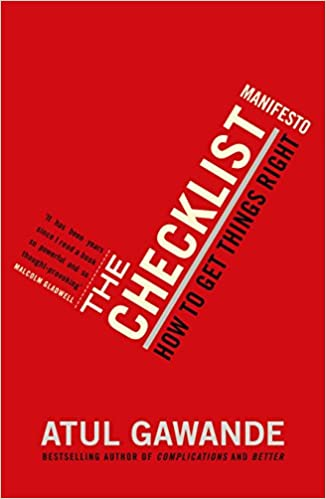 The Checklist Manifesto: How to Get Things Right  Atul