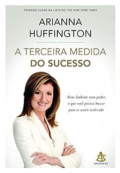 A Terceira Medida do Sucesso por [Huffington, Arianna]