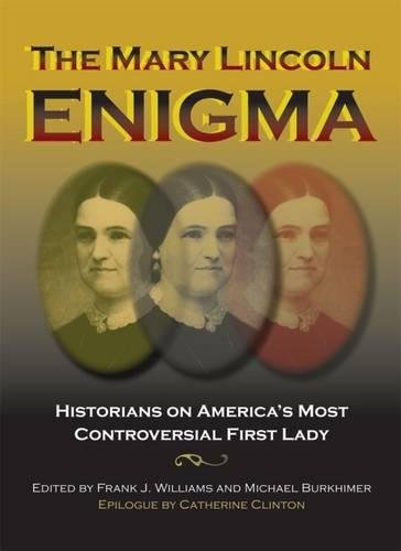 the-mary-lincoln-enigma-historians-on-america-s-most-controversial-first-lady