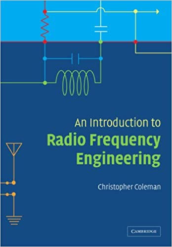 An introduction to radio frequency engineering christopher coleman an introduction to radio frequency engineering christopher coleman 9781107402607 amazon books fandeluxe Gallery