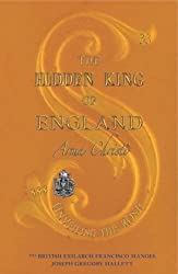 The Hidden King of England - Arma Christi - Unveiling the Rose -- Vol. V