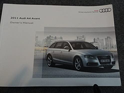 2011 audi a4 owners manual audi amazon com books rh amazon com audi a4 owners manual 2015 2011 audi a4 owners manual free download