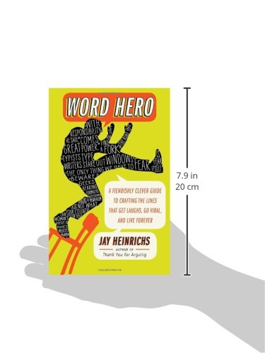 Word Hero Go Viral and Live Forever A Fiendishly Clever Guide to Crafting the Lines that Get Laughs