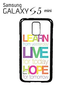 Learn Live Hope Quote Mobile Cell Phone Case Samsung Galaxy S5 Mini White by supermalls