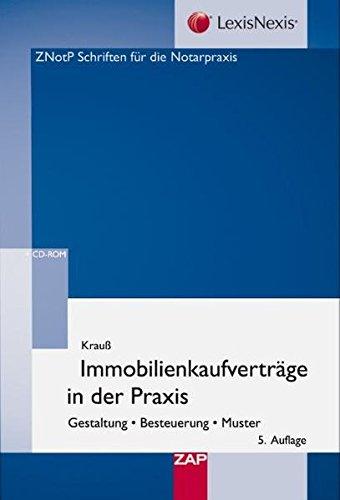 Immobilienkaufverträge in der Praxis: Gestaltung - Besteuerung - Muster