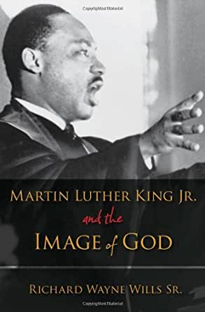 Martin Luther King, Jr., and the Image of God - Kindle