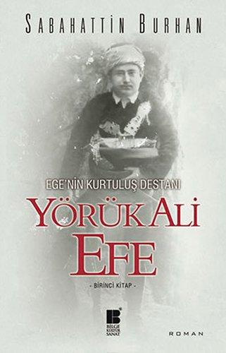 Yörük Ali Efe Birinci Kitap: Ege'nin Kurtuluş Destanı
