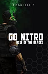 Go Nitro: Rise of the Blades (Volume 1)