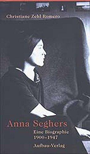 Anna Seghers: Eine Biographie. 1900-1947