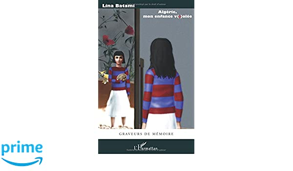 Algerie Mon Enfance V I Olee French Edition Lina Batami