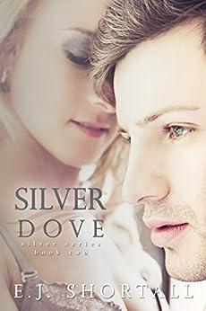 Silver Dove by [Shortall, E.J.]