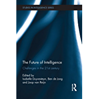 The Future of Intelligence: Challenges in the 21st century (Studies in Intelligence) (English Edition)