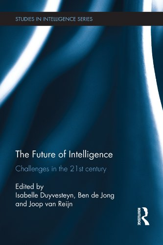 Download The Future of Intelligence: Challenges in the 21st century (Studies in Intelligence) Pdf