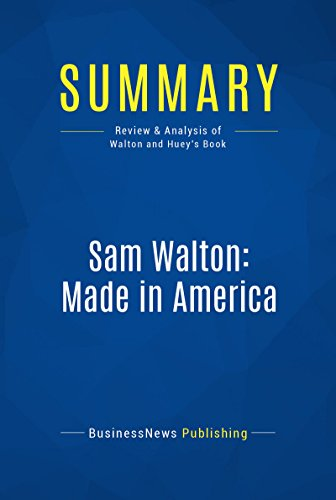 Summary: Sam Walton: Made In America: Review and Analysis of Walton and Huey's Book (English Edition)