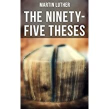 The Ninety-Five Theses: Disputation on the Power of Indulgences