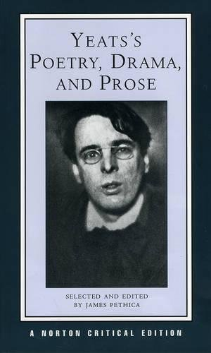 Yeatss Poetry, Drama, and Prose (Norton Critical Editions)
